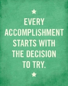First step is to make the decision to try!